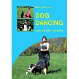 Lerlová Kateřina: Dog Dancing aneb Jak tančit se psem