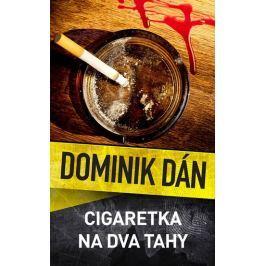 Dán Dominik: Cigaretka na dva tahy