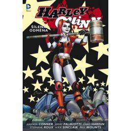 Conner Amanda, Palmiotti Jimmy,: Harley Quinn 1 - Šílená odměna
