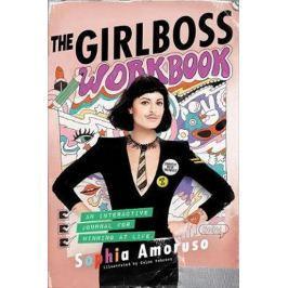 Amoruso Sophia: The Girlboss Workbook : An Interactive Journal for Winning at Life