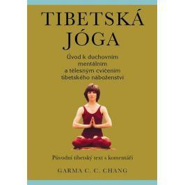 Chang Garma C.C.: Tibetská jóga - Původní tibetský text s komentáři