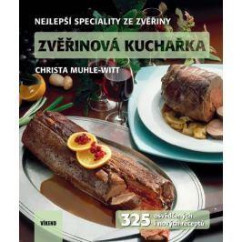 Muhle-Witt Christa: Zvěřinová kuchařka - 325 osvědčených i nových receptů