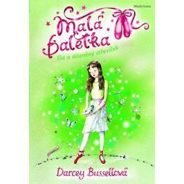 Bussellová Darcey: Malá Baletka - Ela a skleněný střevíček