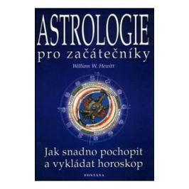 Hewitt William W.: Astrologie pro začátečníky - Jak snadno pochopit a vykládat horoskop