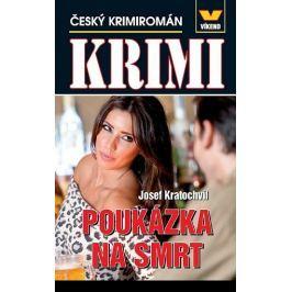 Kratochvíl Josef: Krimi - Poukázka na smrt - Český krimiromán
