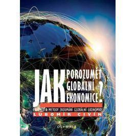 Civín Lubomír: Jak porozumět globální ekonomice? - Předmět a metody zkoumání globální ekonomiky
