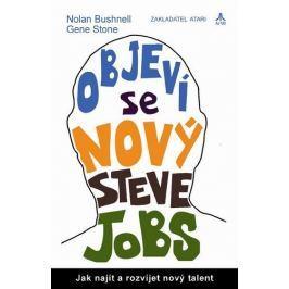 Bushnell Nolan, Stone Gene: Objeví se nový Steve Jobs? - Jak najít a rozvíjet nový talent
