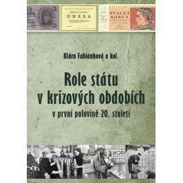 Fabianková Klára: Role státu v krizových obdobích v první polovině 20. století