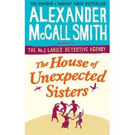 McCall Smith Alexander: The House of Unexpected Sisters