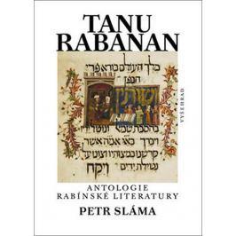 Sláma Petr: Tanu Rabanan Antologie rabínské literatury