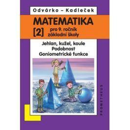 Odvárko Oldřich, Kadleček Jiří: Matematika pro 9. roč. ZŠ - 2.díl - Jehlan, kužel, koule; Podobnost;