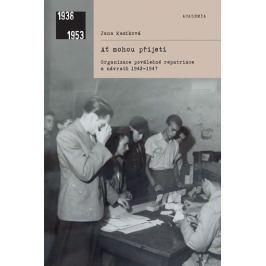 Kasíková Jana: Ať mohou přijeti: organizace poválečné repatriace a návratů 1942-1947f
