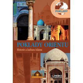 kolektiv autorů: Poklady Orientu - Historie a kultura islámu