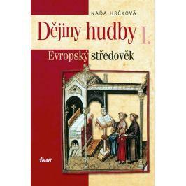 Hrčková Naďa: Dějiny hudby I. - Evropský středověk (+CD)