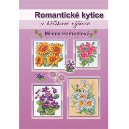 Hampelová Milena: Romantické kytice v křížkové výšivce