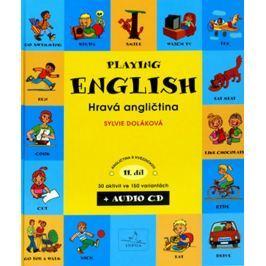 Doláková Sylvie: Hravá angličtina - Playing English - 2. díl - kniha + CD