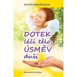 Mandžuková Jarmila: Dotek léčí tělo, úsměv duši