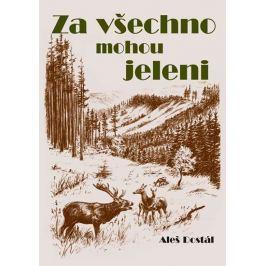 Dostál Aleš: Za všechno mohou jeleni