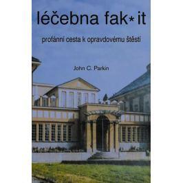 Parkin John C.: Léčebna fak it - Profánní cesta k opravdovému štěští