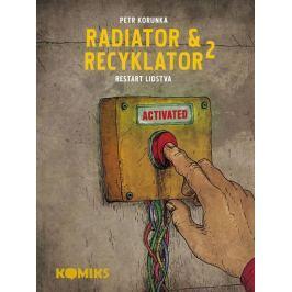 Korunka Petr: Radiator a Recyklator 2 - Restart lidstva