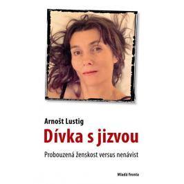 Lustig Arnošt: Dívka s jizvou - Probuzená ženskost versus nenávist