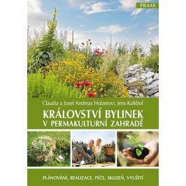 Holzerovi Claudia a Josef Andreas, Kalkh: Království bylinek v permakulturní zahradě - Plánování, re