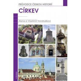 Vondruškovi Alena a Vlastimil: Církev - Průvdce českou historií 3