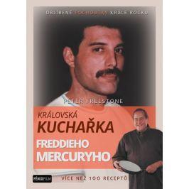 Freestone Peter: Královská kuchařka Freddieho Mercuryho - Více než 100 receptů