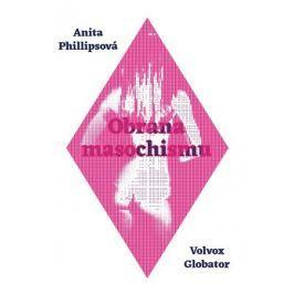 Phillipsová Anita: Obrana masochismu