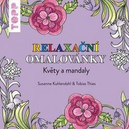 Kuhlendahl Susanne, Thies Tobias: TOPP Relaxační omalovánky - Květy a mandaly