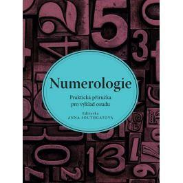 Southgatová Anna: Numerologie - Praktická příručka pro výklad osudu
