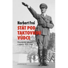 Frei Norbert: Stát pod taktovkou vůdce - Nacistické panství 1933-1945