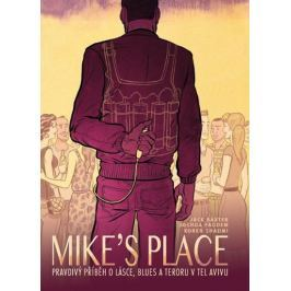 Baxter Jack, Faudem Joshua: MIKE'S PLACE, Pravdivý příběh o lásce, blues a teroru v Tel Avivu