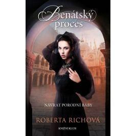 Richová Roberta: Benátský proces - Návrat porodní báby