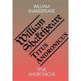 Shakespeare William: Titus Andronicus