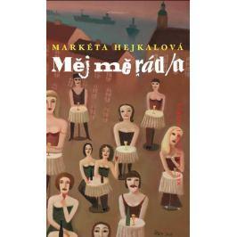 Hejkalová Markéta: Měj mě rád/a