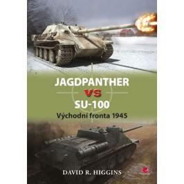Higgins David R.: Jagdpanther vs SU–100 - Východní fronta 1945