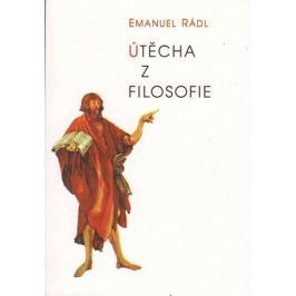 Rádl Emanuel: Utěcha z filozofie