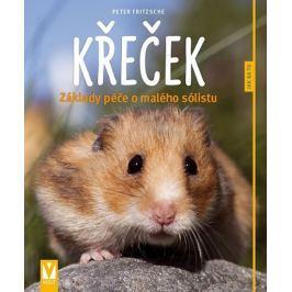 Fritzsche Peter: Křeček - Základy péče o malého sólistu