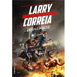 Correia Larry: Grimnoirské kroniky 1 - Drsná magie
