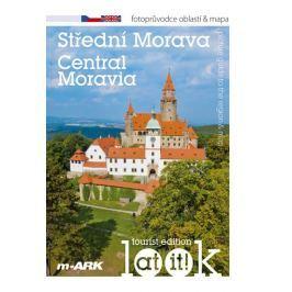 Střední Morava - Turistický fotoprůvodce oblastí + mapa (ČJ, AJ) - Ivan Marek
