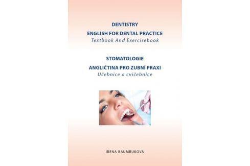 Dárek Baumruková Irena: Stomatologie - Angličtina pro zubní praxi - učebnice a cvičebnice / Dentistry Engl Slovníky, učebnice