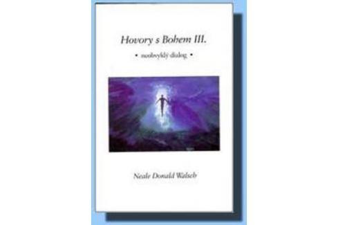 Dárek Walsch Neale Donald: Hovory s Bohem III. Esoterika, náboženství