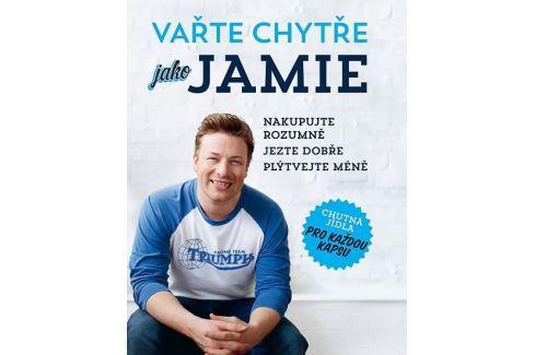 Dárek Oliver Jamie: Vařte chytře jako Jamie - Nakupujte rozumně, Jezte dobře, Plýtvejte méně Kuchařky