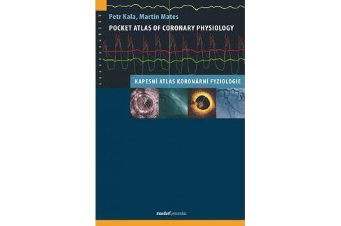 Dárek Kala Petr, Mates Martin: Pocket Atlas of Coronary Physiology – Kapesní atlas koronární fyziologie Zdraví, medicína