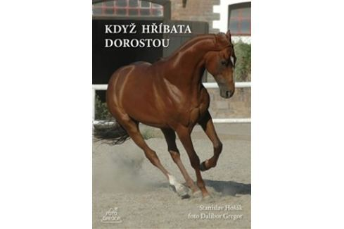 Dárek Hošák Stanislav, Gregor Dalibor,: Když hříbata dorostou Zvířata