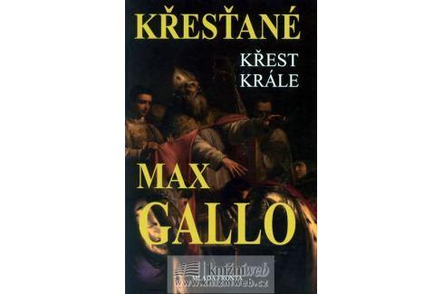 Dárek Gallo Max: Křesťané - Křest krále Historické romány