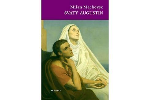 Dárek Machovec Milan: Svatý Augustin Esoterika, náboženství