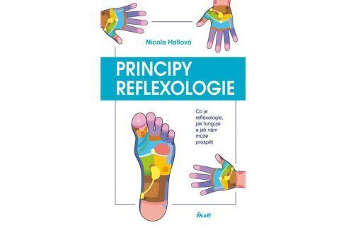 Dárek Hallová Nicola: Principy reflexologie - Co je reflexologie, jak funguje a jak vám může prospět Zdraví, medicína