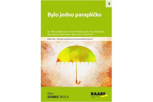 Dárek Bejlková Milena, Pelikánová Marie,: Bylo jedno paraplíčko Partnerství, rodina
